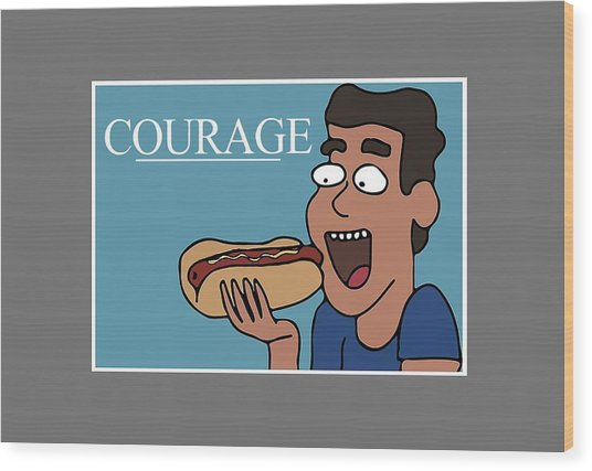 Courage To Eat Hotdog Wood Print