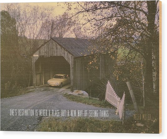 Covered Bridge Quote Wood Print by JAMART Photography