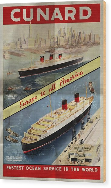 Cunard - Europe To All America - Vintage Poster Folded Wood Print