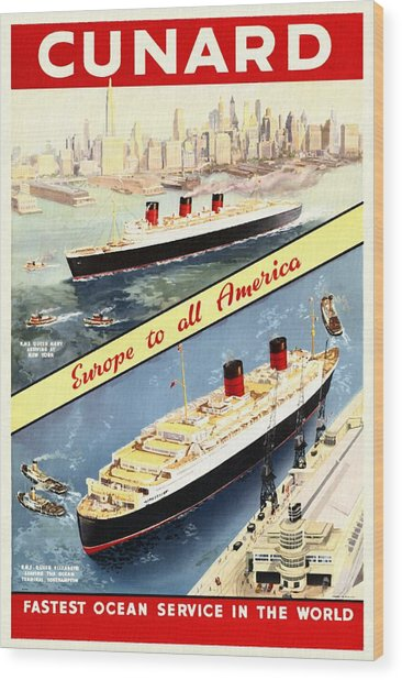 Cunard - Europe To All America - Vintage Poster Restored Wood Print