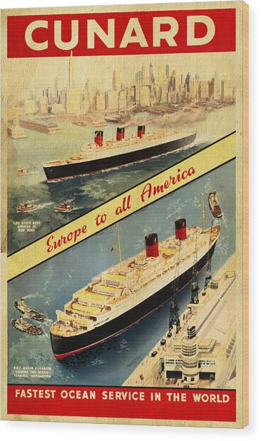 Cunard - Europe To All America - Vintage Poster Vintagelized Wood Print