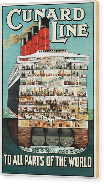 Cunard Line To All Parts Of The World - Cruise Liner Ship, Steamer Ship - Vintage Travel Poster Wood Print