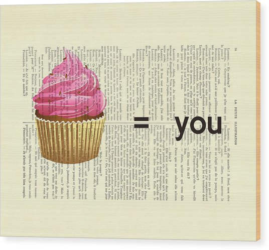 Pink Cupcake Equals You Print On Dictionary Paper Wood Print