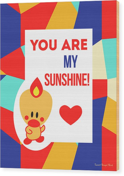 Cute Art - Sweet Angel Bird Multicolor Colorblock You Are My Sunshine Wall Art Print Wood Print