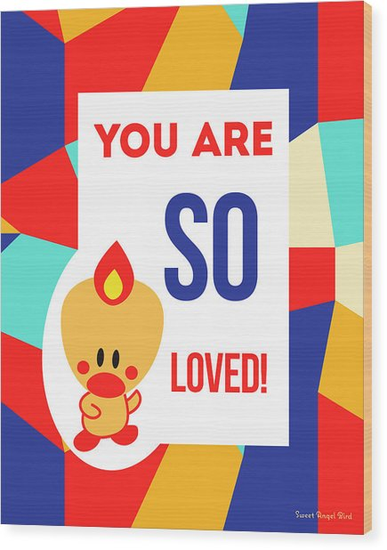 Cute Art - Sweet Angel Bird Multicolor Colorblock You Are So Loved Wall Art Print Wood Print