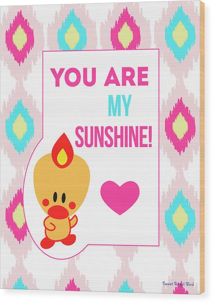 Cute Art - Sweet Angel Bird You Are My Sunshine Ikat Wall Art Print Wood Print