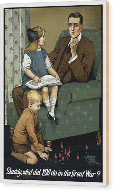 Daddy What Did You Do In The Great War Wood Print