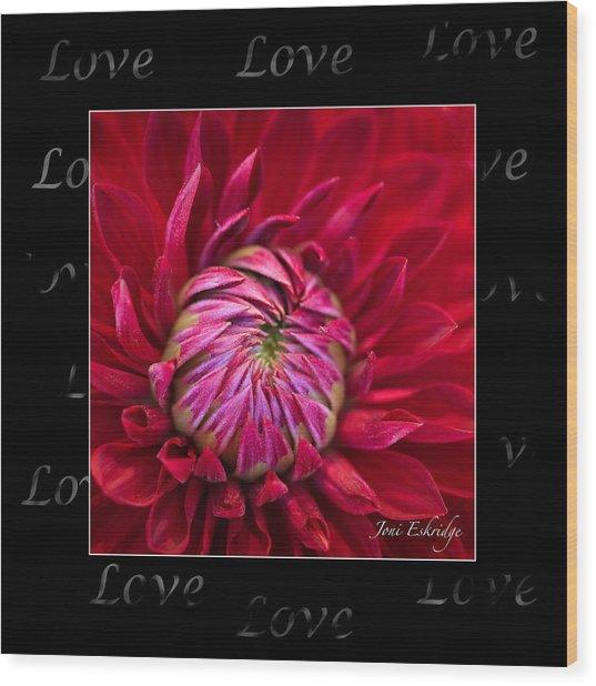 Dahlia Of Love Wood Print