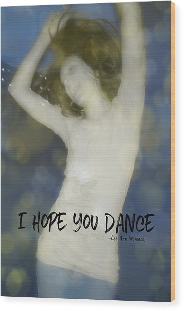 Dance Quote Wood Print by JAMART Photography