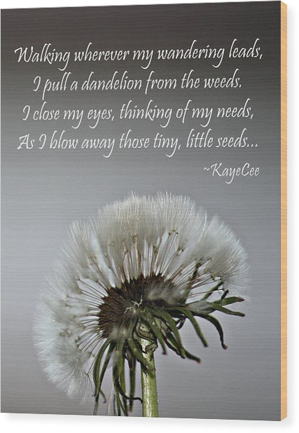 Dandelion Dreams- Fine Art And Poetry Wood Print