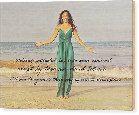 Dare To Believe Quote Wood Print by JAMART Photography