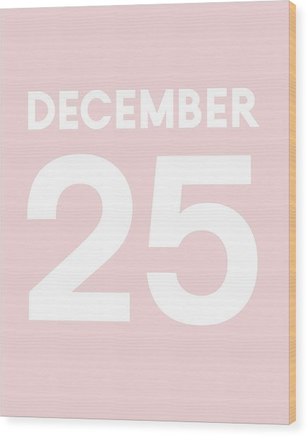 December 25 Pink- Art By Linda Woods Wood Print