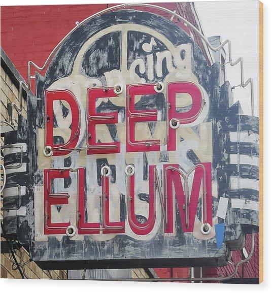 Deep Ellum Dallas Texas Wood Print