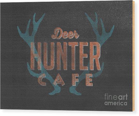 Deer Hunter Cafe Wood Print