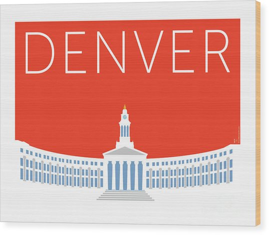 Denver City And County Bldg/orange Wood Print