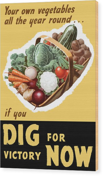 Dig For Victory Now Wood Print