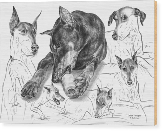 Dober-thoughts - Doberman Pinscher Montage Wood Print