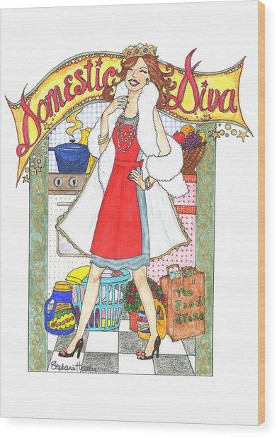 Domestic Diva Wood Print