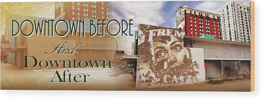 Downtown Before And Downtown After Wood Print