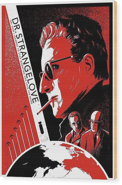 Dr. Strangelove Theatrical Poster Number Three 1964 Wood Print