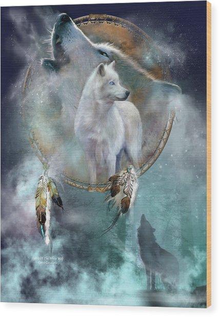 Dream Catcher - Spirit Of The White Wolf Wood Print