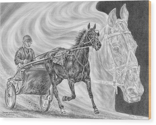 Dreams Of Greatness - Harness Racing Art Print Wood Print