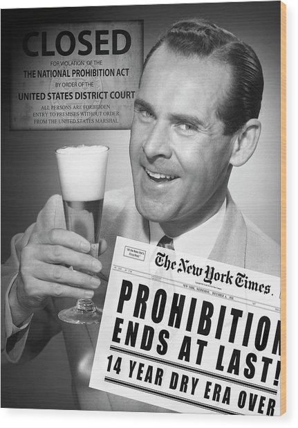 Drink Beer - Prohibition's Over Wood Print