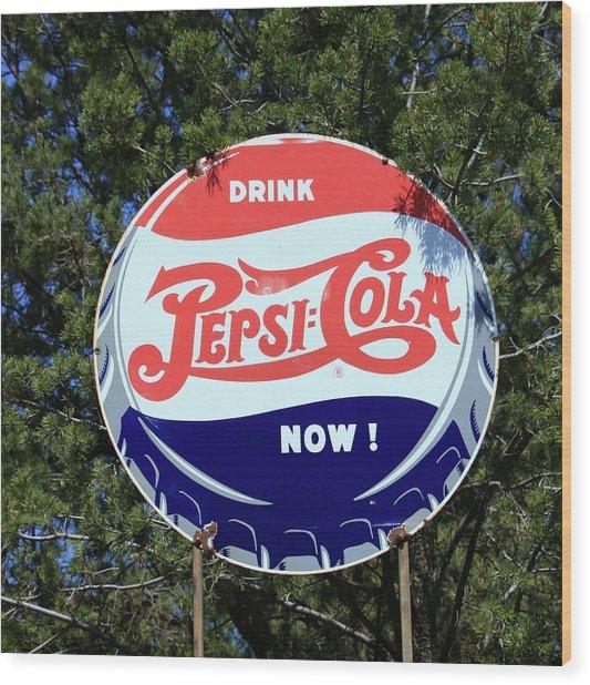Drink Pepsi - Cola Now  Wood Print