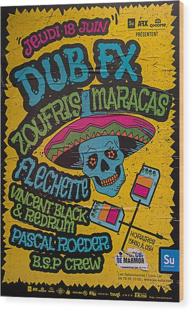 Dub Fx And Zoufris Maracas Poster Wood Print