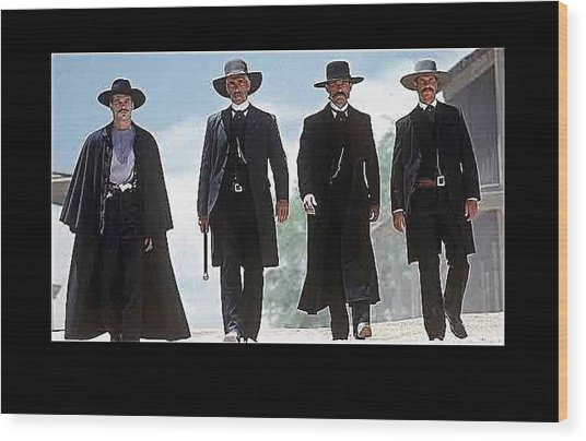 Earp Brothers And Doc Holliday Approaching O.k. Corral Tombstone Movie Mescal Az 1993-2015 Wood Print