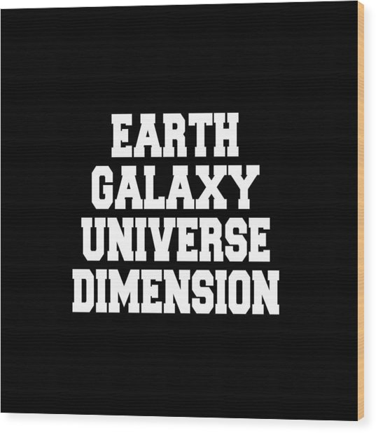 Earth Galaxy Universe Dimension Art Print Poster - 5th Dimension Wood Print