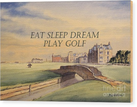 Eat Sleep Dream Play Golf Wood Print