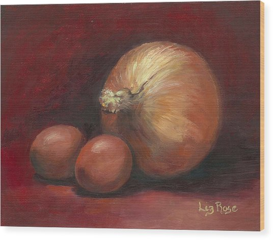 Eggs And Onions Wood Print by Liz Rose