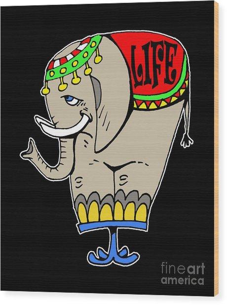 Elephant Life  Wood Print