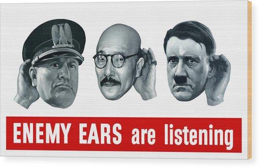 Enemy Ears Are Listening Wood Print