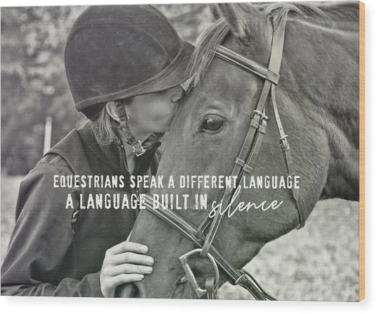 Equine Pact Quote Wood Print by JAMART Photography