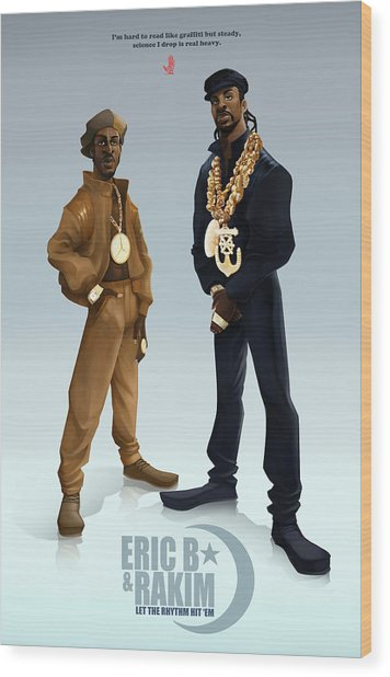 Ericb And Rakim Wood Print
