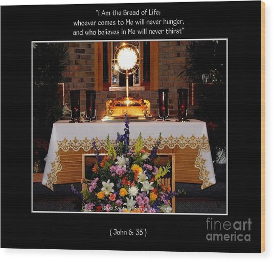 Wood Print featuring the photograph Eucharist I Am The Bread Of Life by Rose Santuci-Sofranko
