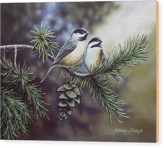 Evergreen Chickadees Wood Print