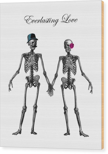 Everlasting Love Couple Skeleton Couple Wood Print