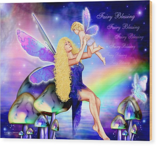 Fairy Blessing Wood Print by Dreamlight  Creations
