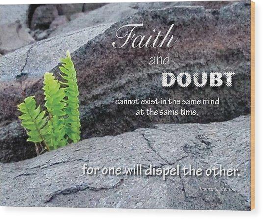 Faith And  Doubt Wood Print