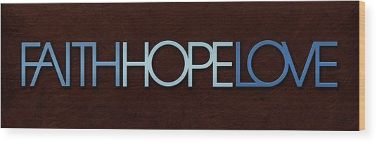 Faith-hope-love 1 Wood Print