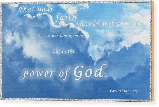 Faith In God's Power Wood Print