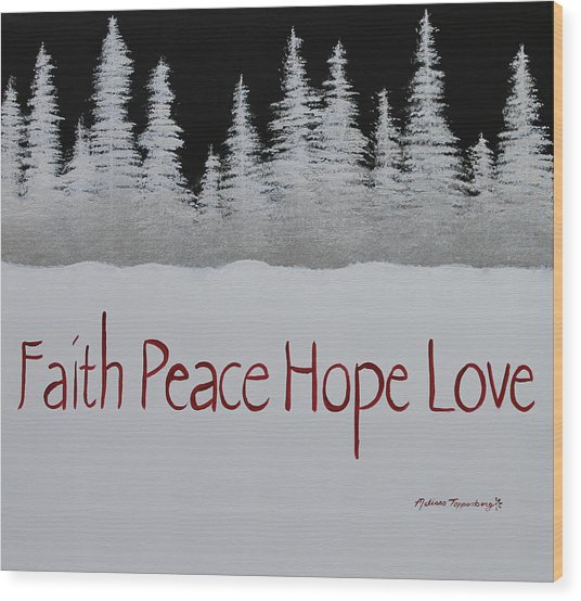 Faith, Peace, Hope, Love Wood Print