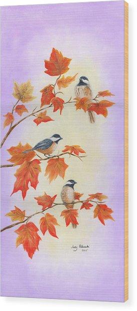 Fall Chickadees Wood Print
