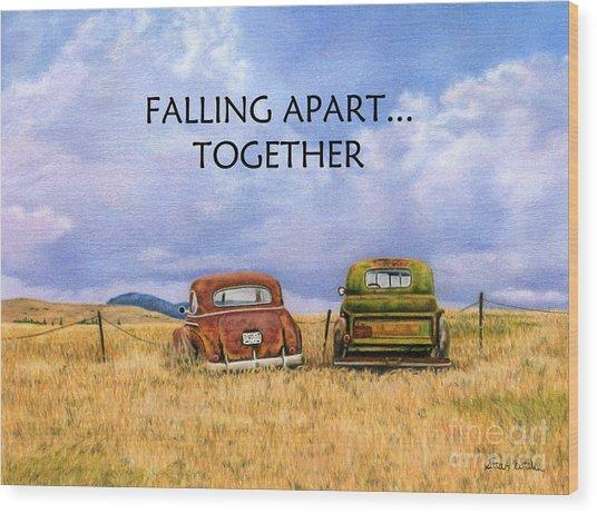 Falling Apart Together Wood Print