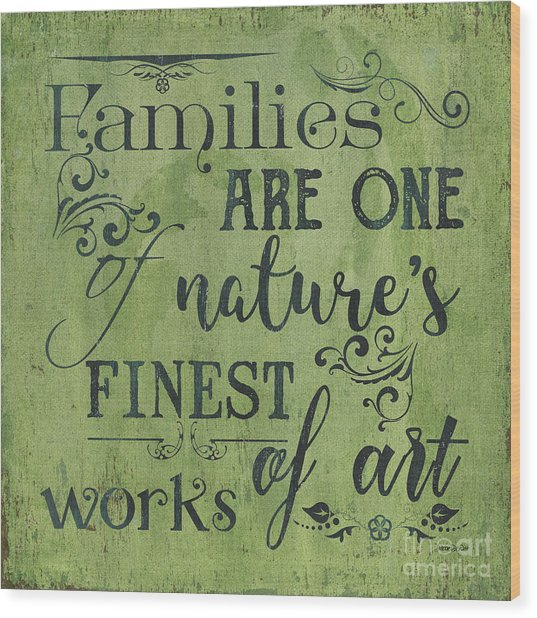 Families Are... Wood Print