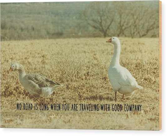 Farm Geese Quote Wood Print by JAMART Photography