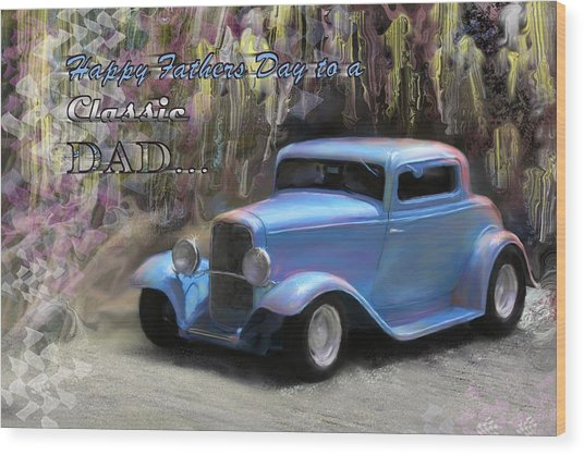 Fathers Day Classic Dad Wood Print
